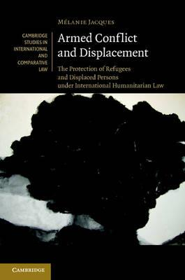 Book Review: Armed Conflict and Displacement: The Protection of Refugees and Displaced Persons under