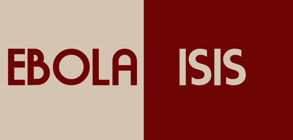 Ebola and ISIS: Threats Derive from Fear