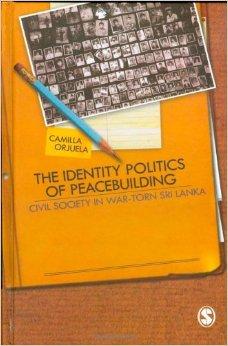 Book Review: The Identity Politics of Peacebuilding – Civil Society In War-Torn Sri Lanka