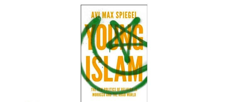 Book Review | Young Islam: The New Politics of Religion in Morocco and the Arab World