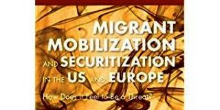 BOOK REVIEW: Migrant Mobilization and Securitization in the US and Europe